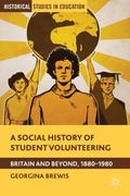Social History of Student Volunteering : Britain and Beyond, 1880-1980