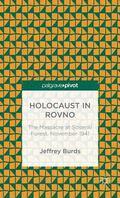 Holocaust in Rovno : The Massacre at Sosenki Forest, November 1941
