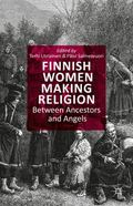 Finnish Women Making Religion : Between Ancestors and Angels