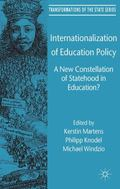 Internationalization of Education Policy : A New Constellation of Statehood in Education?