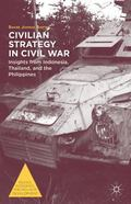 Civilian Strategy in Civil War : Insights from Indonesia, Thailand, and the Philippines
