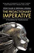 The Proactionary Imperative: A Foundation for Transhumanism