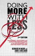 Doing More with Less 2nd Edition : Measuring, Analyzing and Improving Performance in the Pub...