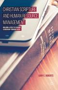 Christian Scripture and Human Resource Management : Building a Path to Servant Leadership Th...