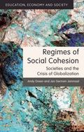 Regimes of Social Cohesion : Societies and the Crisis of Globalization