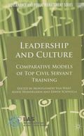 Leadership and Culture : Comparative Models of Top Civil Servant Training