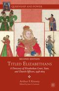 Titled Elizabethans : A Directory of Elizabethan Court, State, and Church Officers, 1558-1603