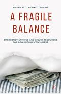 Fragile Balance : Emergency Savings and Liquid Resources for Low-Income Consumers