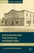 Education and the State in Modern Peru : Primary Schooling in Lima, 1821 - C. 1921