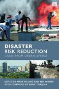 Disaster Risk Reduction : Cases from Urban Africa