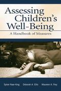 Assessing Children's Well-Being : A Handbook of Measures