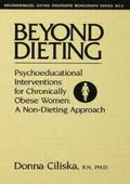 Beyond Dieting : Psychoeducational Interventions for Chronically Obese Women