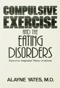 Compulsive Exercise and the Eating Disorders : Toward an Integrated Theory of Activity