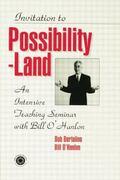 Invitation to Possibility Land : An Intensive Teaching Seminar with Bill O'Hanlon