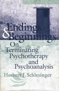 Endings and Beginnings : On Terminating Psychotherapy and Psychoanalysis