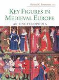 Key Figures in Medieval Europe : An Encyclopedia