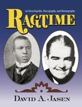 Ragtime : An Encyclopedia, Discography, and Sheetography