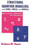 Structural Equation Modeling with Lisrel, Prelis, and Simplis : Basic Concepts, Applications...