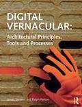 Digital Vernacular : Architectural Principles, Tools, and Processes