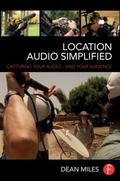 Location Audio Simplified : Capturing Your Audio... and Your Audience