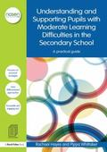 Understanding and Supporting Pupils with Moderate Learning Difficulties in the Secondary Sch...