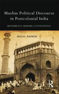 Monuments, Memory and Contestation : Muslim Political Discourse in Postcolonial India