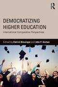 Democratizing Higher Education : International Comparative Perspectives