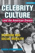 Celebrity Culture and the American Dream : Stardom and Mobility