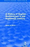 History of English Romanticism in the Eighteenth Century (Routledge Revivals)