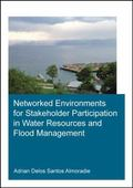 Networked Environments for Stakeholder Participation in Water Resources and Flood Management...