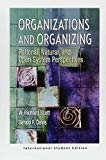 Organizations and Organizing: Rational, Natural and Open Systems Perspectives (International...