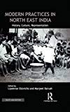 Modern Practices in North East India: History, Culture, Representation