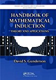 Handbook of Mathematical Induction: Theory and Applications (Discrete Mathematics and Its Ap...