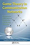 Game Theory in Communication Networks: Cooperative Resolution of Interactive Networking Scen...
