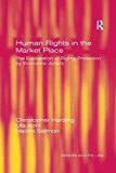 Human Rights in the Market Place: The Exploitation of Rights Protection by Economic Actors (...
