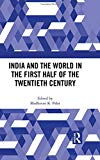 India and the World in the First Half of the Twentieth Century