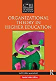 Organizational Theory In Higher Education.