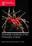 Routledge Handbook of the Philosophy of Sport (Routledge International Handbooks)