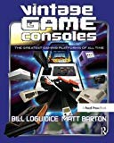 Vintage Game Consoles: An Inside Look at Apple, Atari, Commodore, Nintendo, and the Greatest...