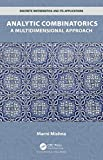 Analytic Combinatorics: A Multidimensional Approach (Discrete Mathematics and Its Applications)