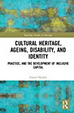 Cultural Heritage, Ageing, Disability, and Identity: Practice, and the development of inclus...