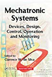 Mechatronic Systems: Devices, Design, Control, Operation and Monitoring
