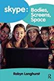 Skype: Bodies, Screens, Space