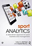 Sport Analytics: A data-driven approach to sport business and management