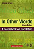 In Other Words: A Coursebook on Translation (Second Edition)