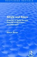Sibyls and Seers (Routledge Revivals) : A Survey of Some Ancient Theories of Revelation and ...