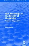 Our Knowledge of the Growth of Knowledge (Routledge Revivals) : Popper or Wittgenstein?