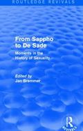 From Sappho to de Sade (Routledge Revivals) : Moments in the History of Sexuality