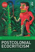 Postcolonial Ecocriticism : Literature, Animals, Environment
