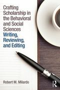 Crafting Scholarship in the Behavioral and Social Sciences : Writing, Reviewing, and Editing